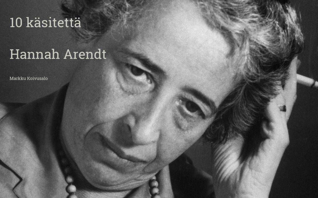 10 käsitettä / Hannah Arendt